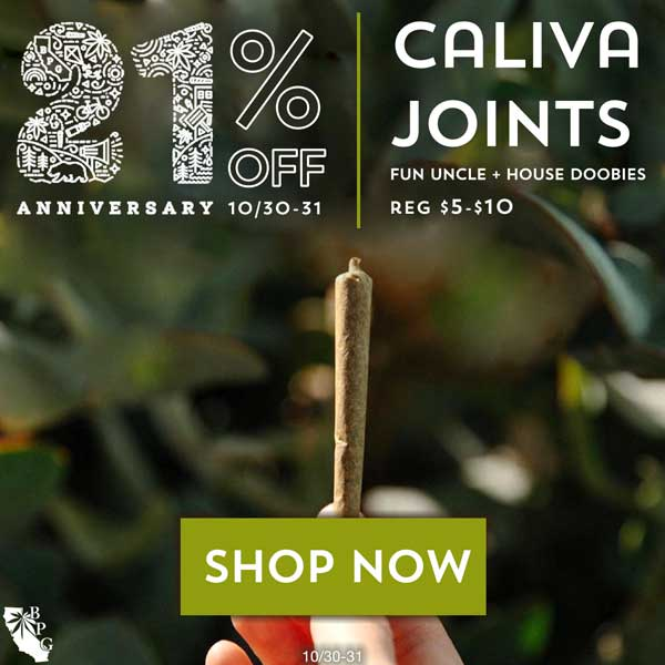 21% off Caliva House Doobies and Fun Uncle Joints at BPG Halloween Weekend October 30-31.